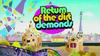 Return of the dirt demonds