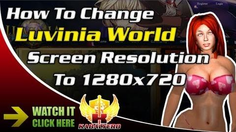 How To Change Luvinia World Screen Resolution To 1280x720