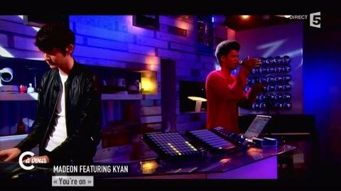 """Madeon feat Kyan """" You're on"""" - C à vous - 02 04 2015"""