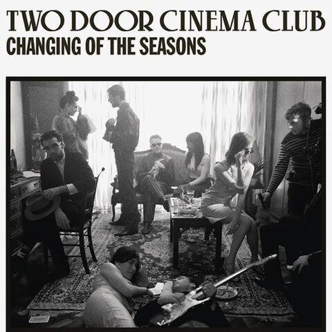 File:Two Door Cinema Club - Changing of the Seasons.jpg