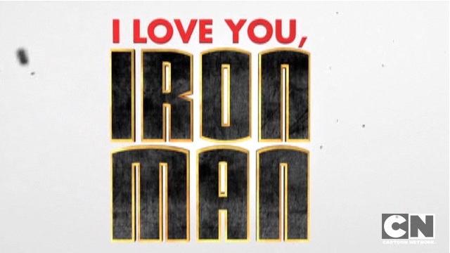 File:I Love You Iron Man! Small Title Sequence.png