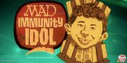 MAD-Immunity Idol