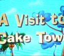 A Visit to Cake Town