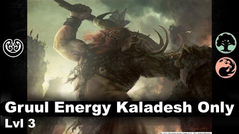 Lvl 3 Gruul Energy (Kaladesh only)