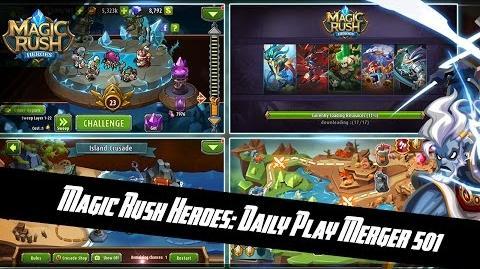 Magic Rush Heroes Daily play (10.sep.16) Merger 501