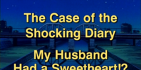 The Case of the Shocking Diary My Husband Had a Sweetheart!?
