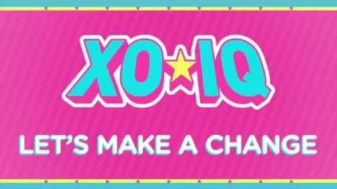 XO-IQ - Let's Make A Change Official Audio From the TV Series Make It Pop