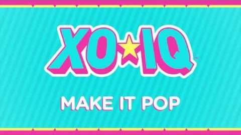 XO-IQ - Make It Pop Official Audio From the TV Series Make It Pop