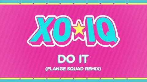 XO-IQ - Do It (Flange Squad Remix) Official Audio From the TV Series Make It Pop