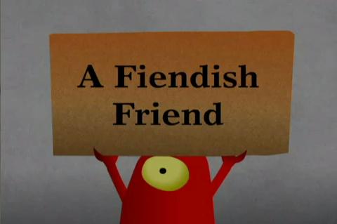 File:A Fiendish Friend.png