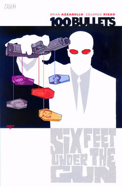 Cover for the 100 Bullets: Six Feet Under the Gun Trade Paperback