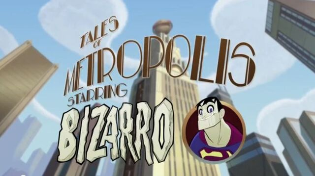 File:Tales of Metropolis (Shorts) Episode Bizarro.JPG