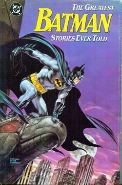 Cover for the Greatest Batman Stories Ever Told Trade Paperback