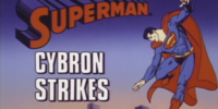 Superman (1988 TV Series) Episode: Cybron Strikes/The First Day at School