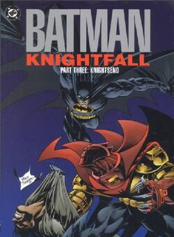 Cover for the Batman: Knightfall Part Three - KnightsEnd Trade Paperback