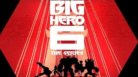 Big Hero 6 The Series Main Title