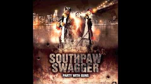 """Southpaw Swagger - """"Make The Party Loud"""" (Party With Guns)"""