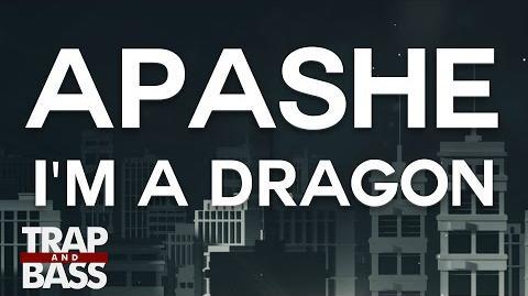 Apashe - I'm A Dragon feat