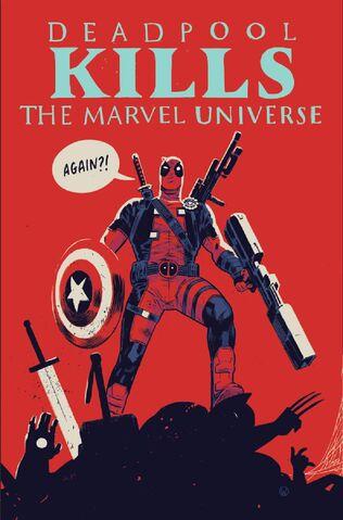 File:Deadpool Kills the Marvel Universe Again Vol 1 1 Walsh Variant.jpg