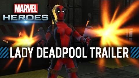 Marvel Heroes -- Lady Deadpool Trailer