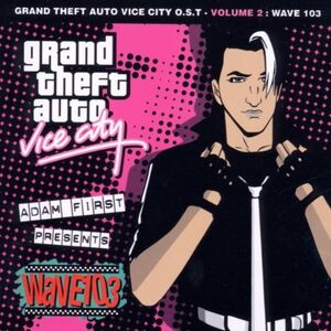 Grand Theft Auto Vice City O.S.T - Volume 1 Wave 103 - Various Artists