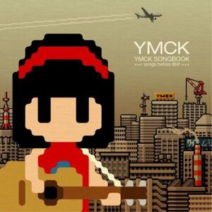 YMCK SONGBOOK songs before 8bit - YMCK