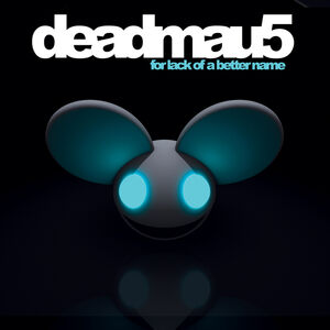 For Lack of a Better Name - deadmau5