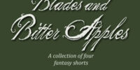 Blades and Bitter Apples (fiction)