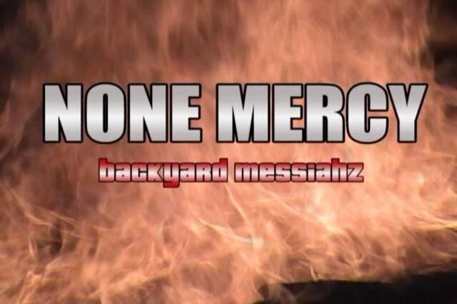 File:None Mercy Backyard Messiahz title.jpg