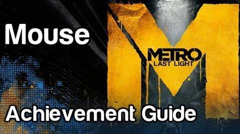 Mouse - Metro Last Light Achievement Guide