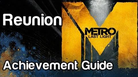 Reunion - Metro Last Light Achievement Guide
