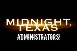 Midnight, Texas Administrators