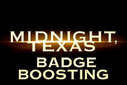 Midnight, Texas Badge Boosting