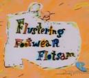 Flustering Footwear Flotsam