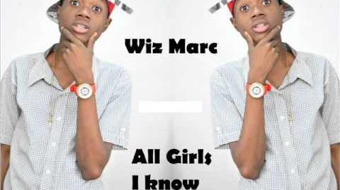 Wiz Marc All Girls I know Is Pretty