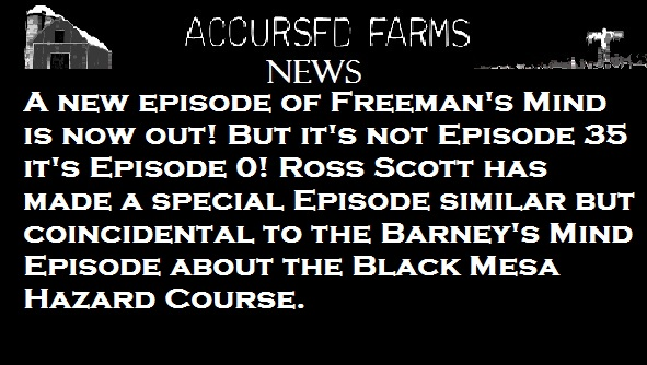 File:Accursed Farms News Slot Freeman's Mind Episode 0.jpg