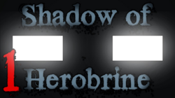 The Haunted Shadow of Herobrine The Gateway