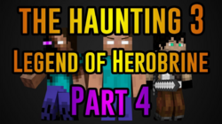 The Haunting 3 Legend of Herobrine (Part 4) Thumbnail
