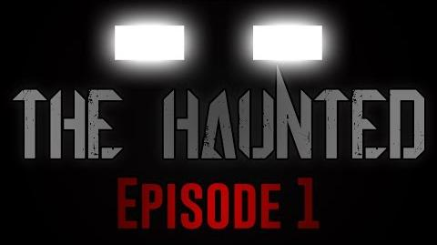 """THE HAUNTED Episode One - """"Reunion"""""""