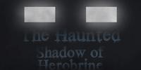 The Haunted: Shadow of Herobrine
