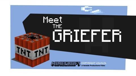 Meet The Griefer - Minecraft