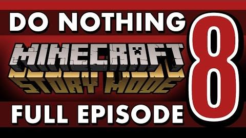 FULL EPISODE Do Nothing in Minecraft Story Mode (Episode 8)