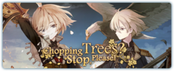 Chopping Trees? Stop, Please! Banner
