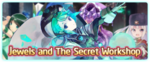Jewels and The Secret Workshop Banner
