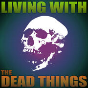 LivingWithTheDeadThings
