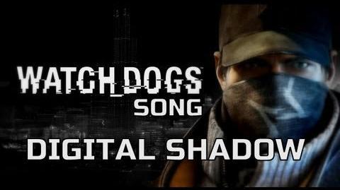 WATCH DOGS SONG - Digital Shadow