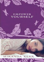 Empower Yourself Miranda Kerr