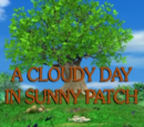 A Cloudy Day in Sunny Patch
