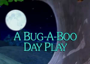 Sunny Patch A Bug-a-Boo Day Play