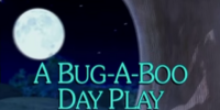 A Bug-a-Boo Day Play